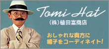 Tomi Hat(富ハット)